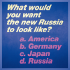 WHAT WOULD YOU WANT THE NEW RUSSIA LOOK LIKE, 1993